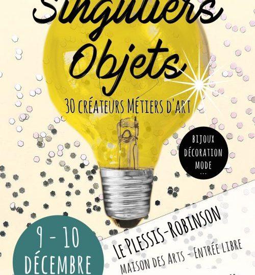 Salon Singuliers Objets | Le Plessis-Robinson | 9 et 10 décembre |